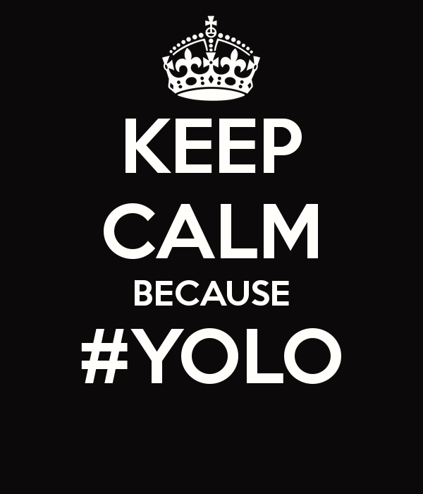 keep-calm-because-yolo-24